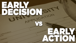 Difference Between Early Decision and Early Action