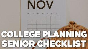 NOVEMBER: SENIOR YEAR COLLEGE PLANNING CHECKLIST
